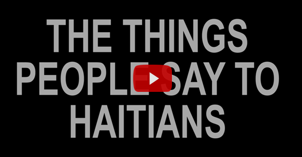 Things people say to Haitian